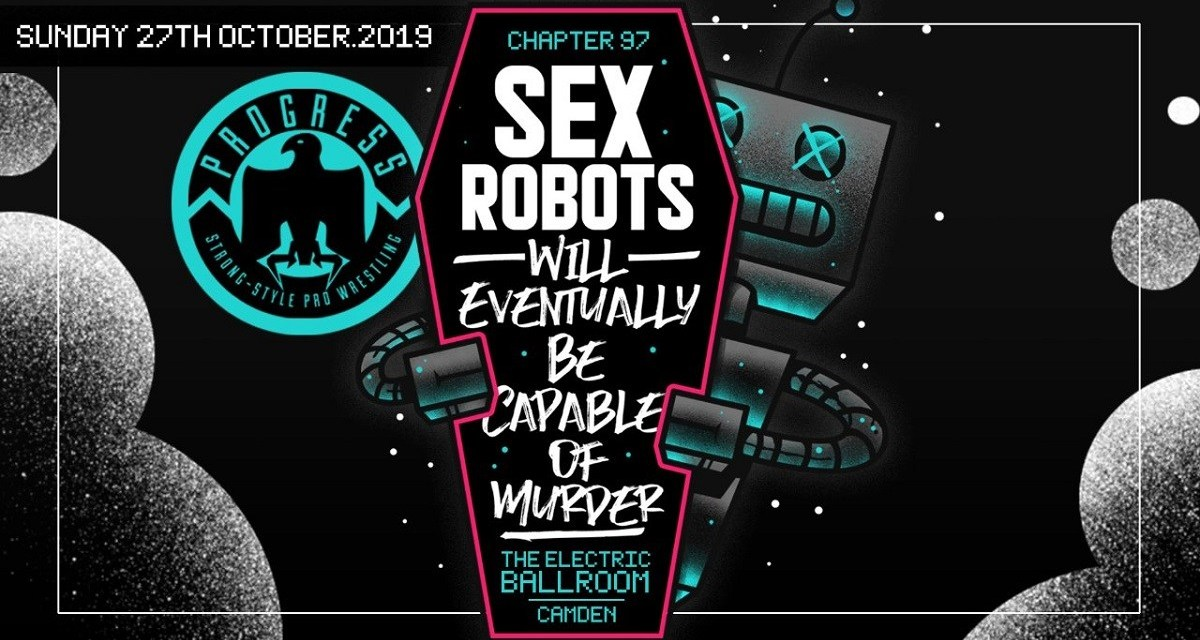 PROGRESS Chapter 97: Sex Robots Will Eventually Be Capable of Murder