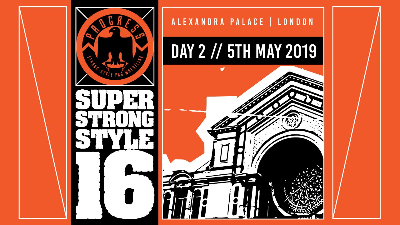 PROGRESS Chapter 88: Super Strong-Style 16 Tournament 2019- Day 2